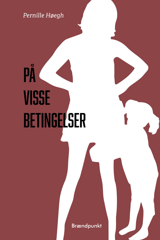 På visse betingelser af Pernille Høegh, roman