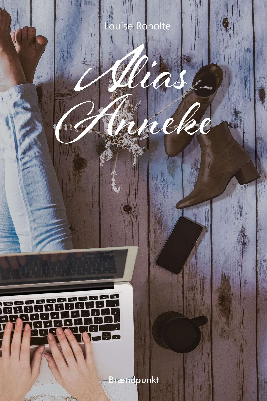 Allias Anneke af Louise Roholte, roman