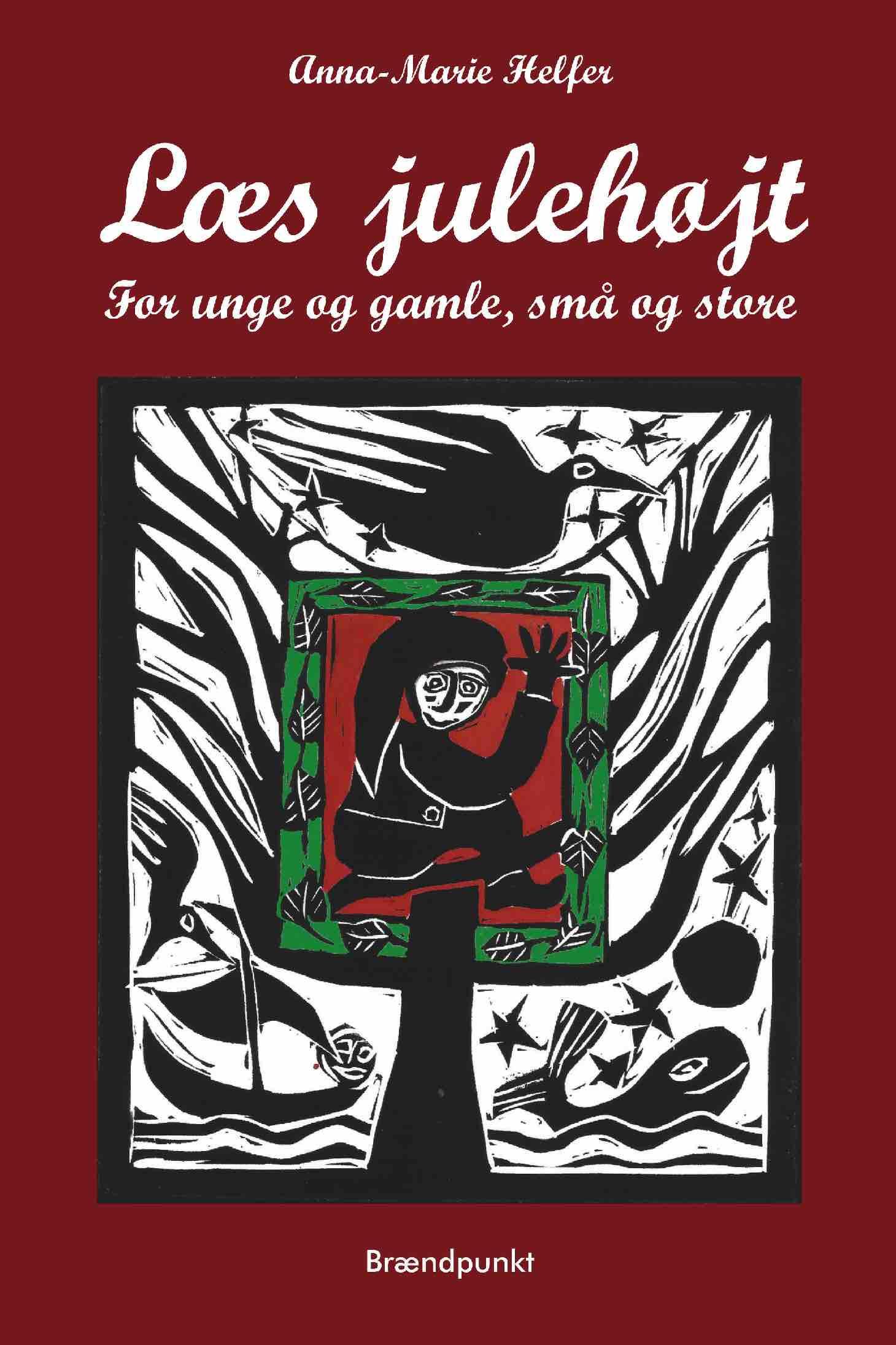 Læs julehøjt for unge og gamle, små og store af Anna-Marie Helfer