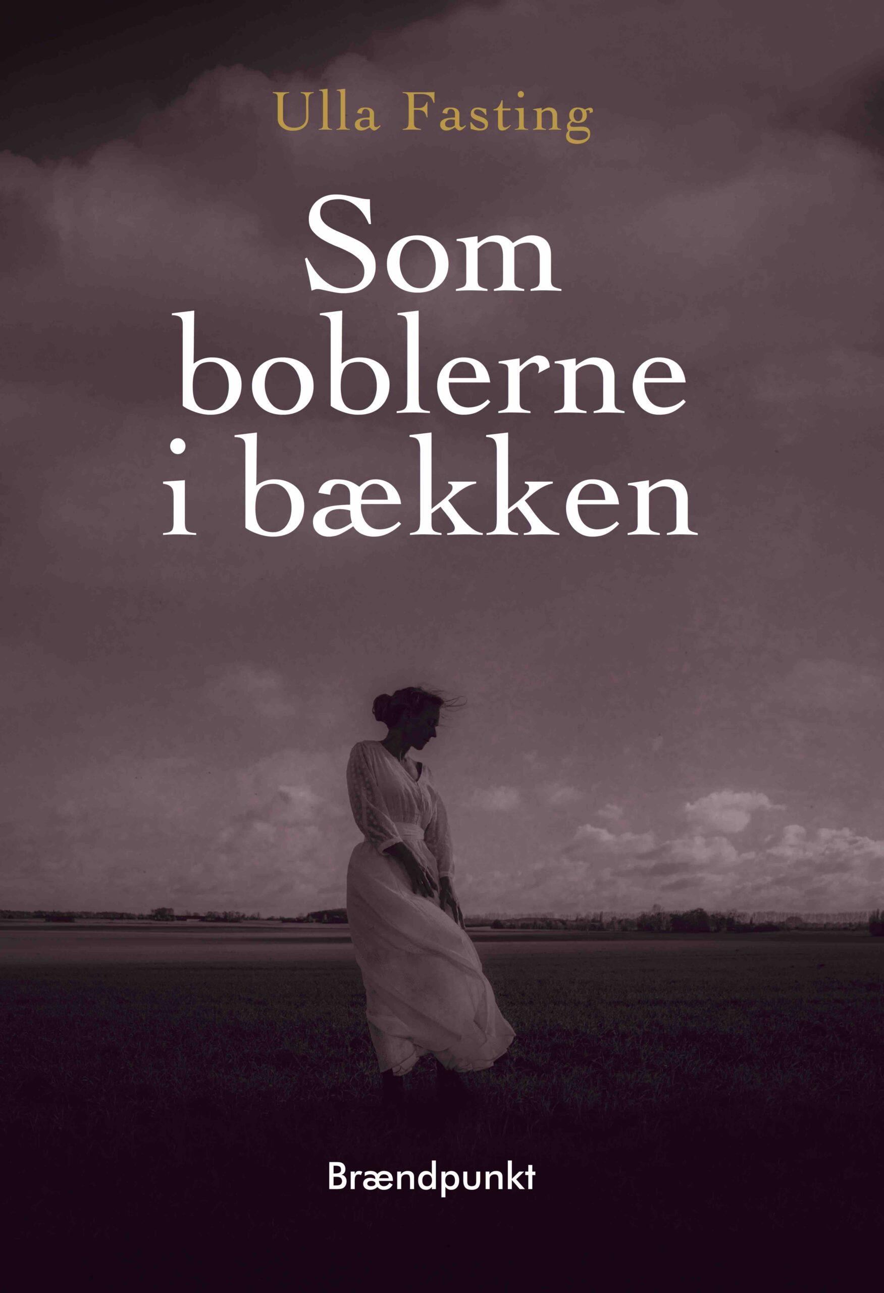 Som boblerne i bækken af Ulla Fasting, roman