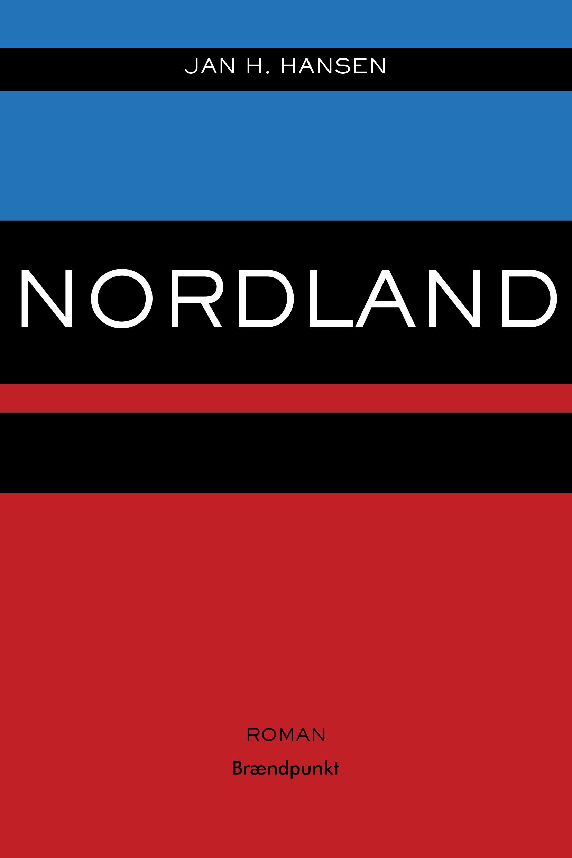 Nordland af Jan H. Hansen, Roman