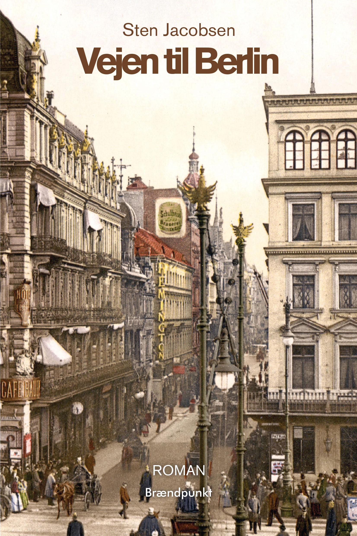 Vejen til Berlin af Sten Jacobsen, Roman