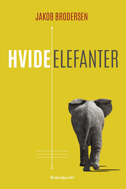 Hvide elefanter af Jakob Brodersen, roman
