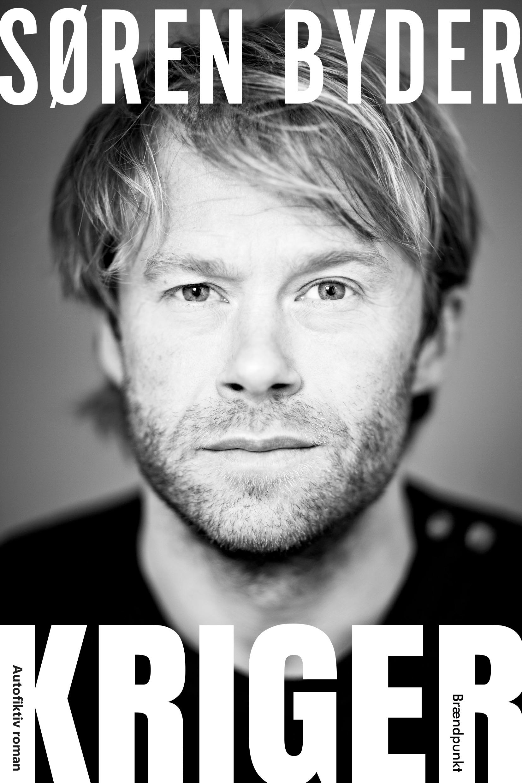 KRIGER af Søren Byder, autofiktiv roman