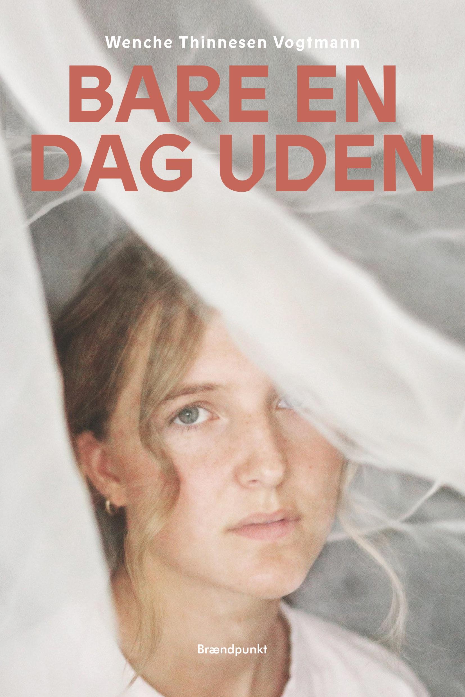 Bare en dag uden af Wenche Thinnesen Vogtmann, roman