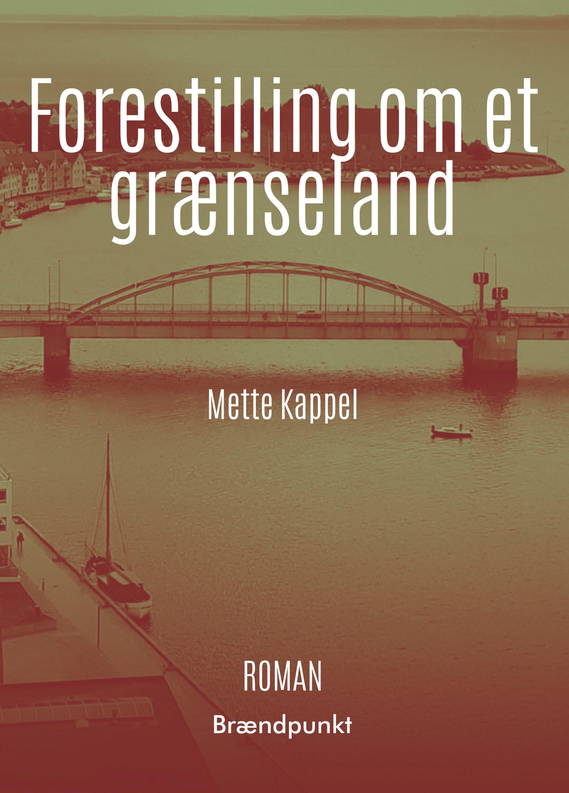 Forestilling om et grænseland af Mette Kappel, roman