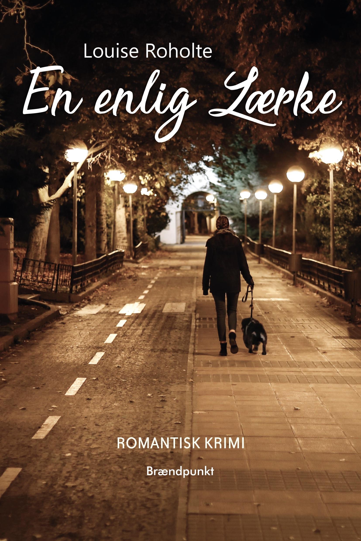 En enlig Lærke af Louise Roholte, romantisk krimi